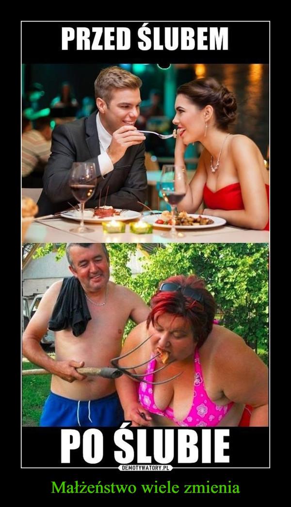 Małżeństwo wiele zmienia –