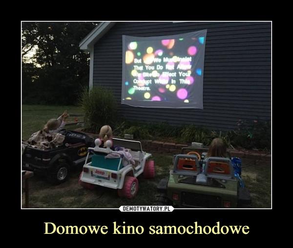 Domowe kino samochodowe –