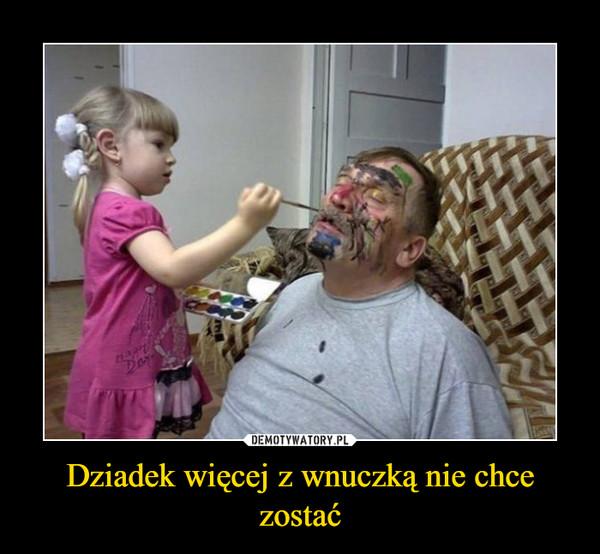 Dziadek więcej z wnuczką nie chce zostać –