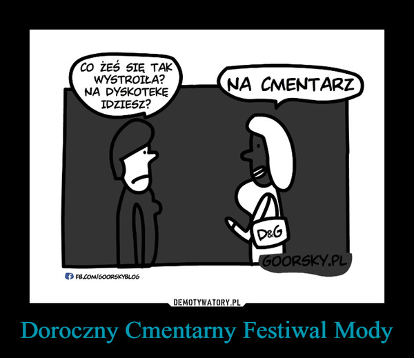 Doroczny Cmentarny Festiwal Mody –