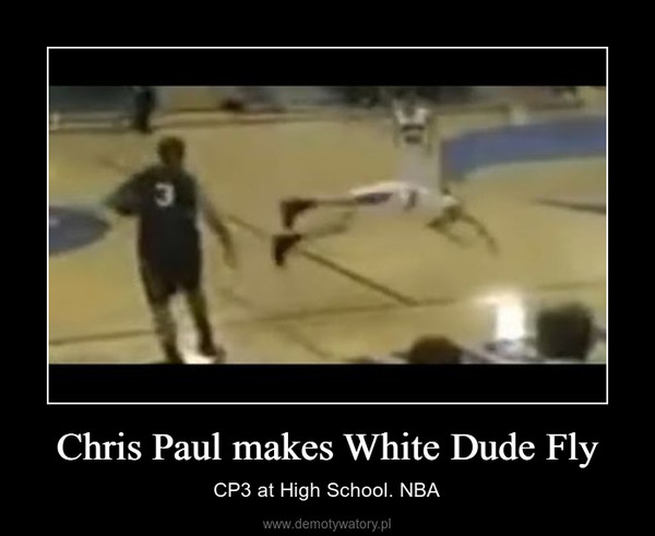 Chris Paul makes White Dude Fly – CP3 at High School. NBA