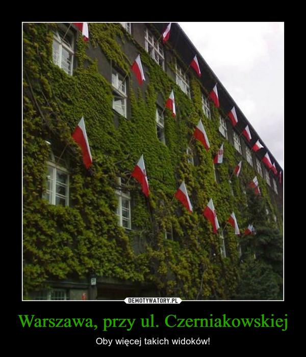 Warszawa, przy ul. Czerniakowskiej – Oby więcej takich widoków!