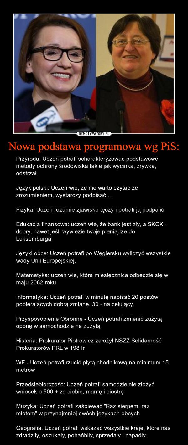 Nowa podstawa programowa wg PiS: