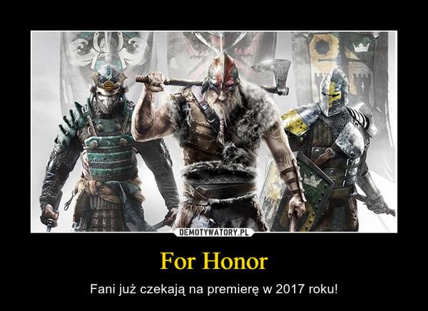 For Honor – Fani już czekają na premierę w 2017 roku!
