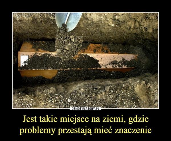 Jest takie miejsce na ziemi, gdzie problemy przestają mieć znaczenie –