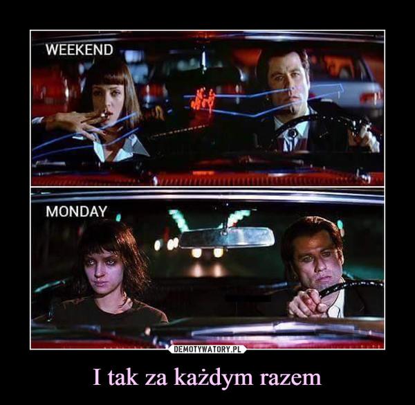 I tak za każdym razem –  WEEKENDMONDAY
