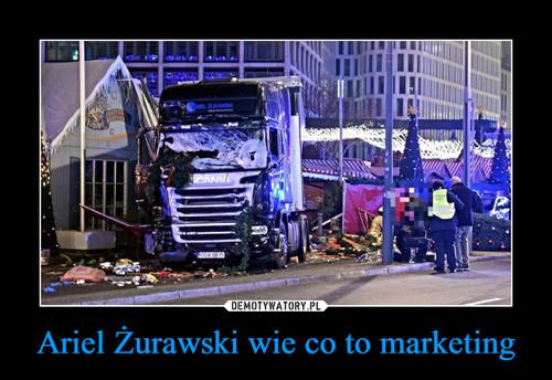 Ariel Żurawski wie co to marketing