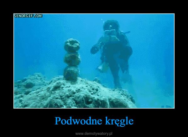 Podwodne kręgle –