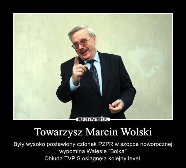 """Towarzysz Marcin Wolski – Były wysoko postawiony członek PZPR w szopce noworocznej wypomina Wałęsie """"Bolka""""Obłuda TVPIS osiągnęła kolejny level."""