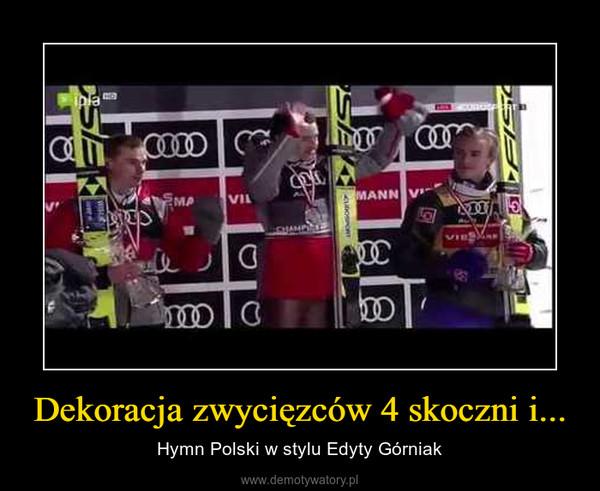 Dekoracja zwycięzców 4 skoczni i... – Hymn Polski w stylu Edyty Górniak