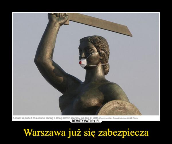 Warszawa już się zabezpiecza –
