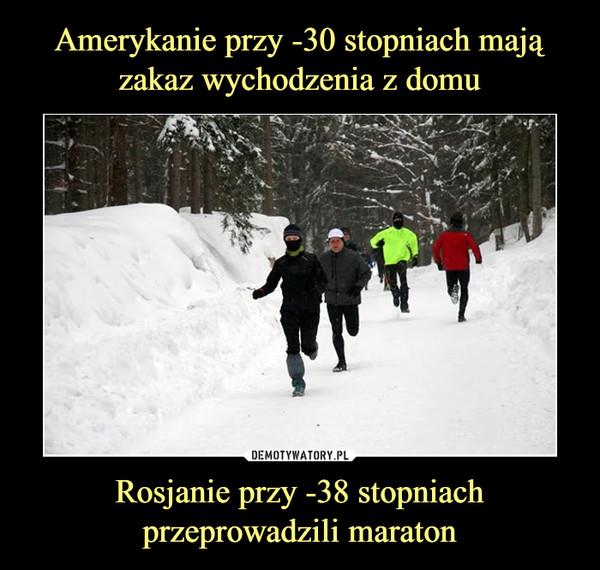 Rosjanie przy -38 stopniach przeprowadzili maraton –
