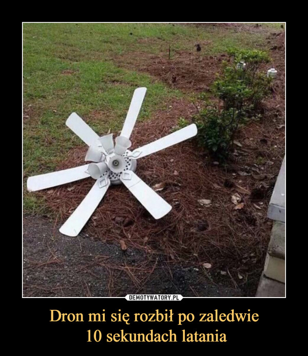 Dron mi się rozbił po zaledwie 10 sekundach latania –
