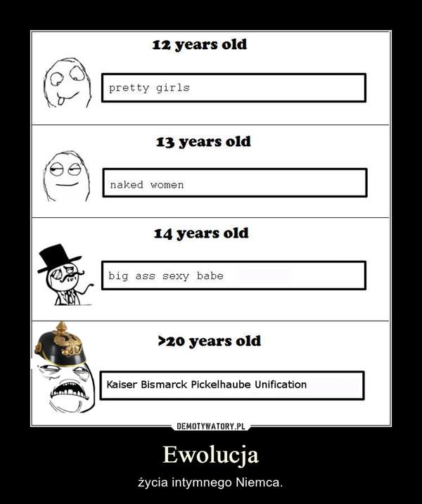 Ewolucja – życia intymnego Niemca.
