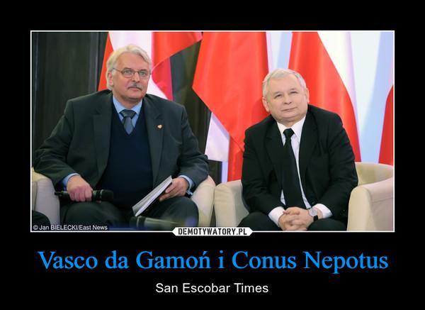 Vasco da Gamoń i Conus Nepotus – San Escobar Times