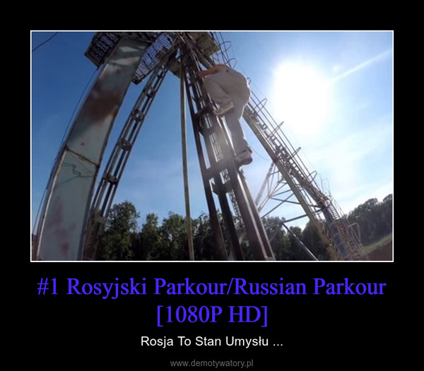 #1 Rosyjski Parkour/Russian Parkour [1080P HD] – Rosja To Stan Umysłu ...