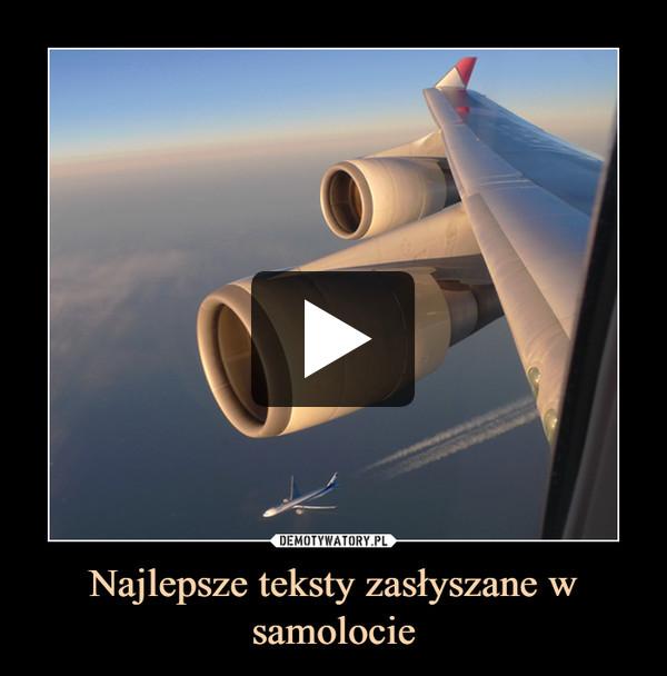 Najlepsze teksty zasłyszane w samolocie –