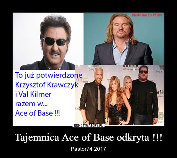 Tajemnica Ace of Base odkryta !!! – Pastor74 2017