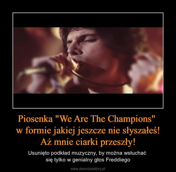 """Piosenka """"We Are The Champions"""" w formie jakiej jeszcze nie słyszałeś!Aż mnie ciarki przeszły! – Usunięto podkład muzyczny, by można wsłuchać się tylko w genialny głos Freddiego"""