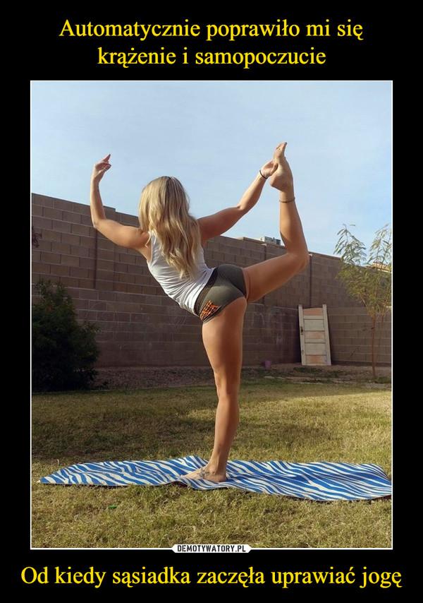 Od kiedy sąsiadka zaczęła uprawiać jogę –