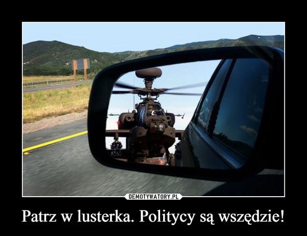 Patrz w lusterka. Politycy są wszędzie! –