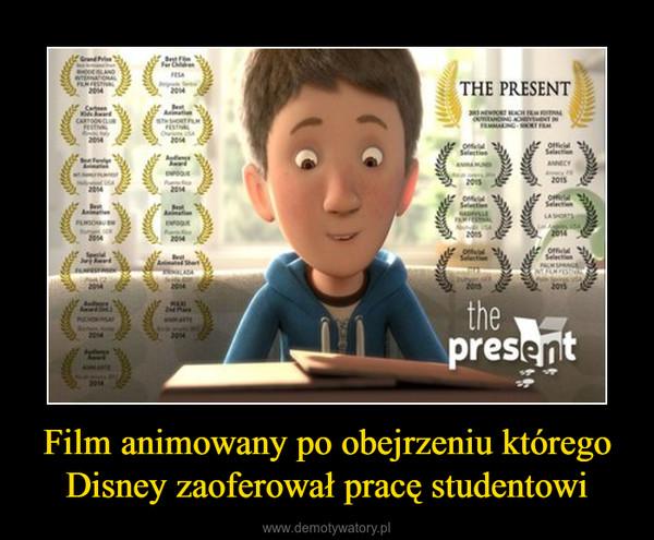 Film animowany po obejrzeniu którego Disney zaoferował pracę studentowi –