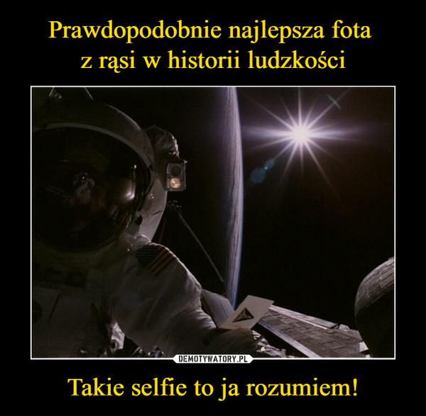 Takie selfie to ja rozumiem! –