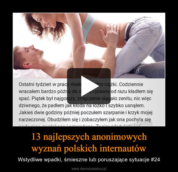 13 najlepszych anonimowych wyznań polskich internautów
