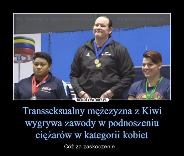 Transseksualny mężczyzna z Kiwi wygrywa zawody w podnoszeniu ciężarów w kategorii kobiet – Cóż za zaskoczenie...