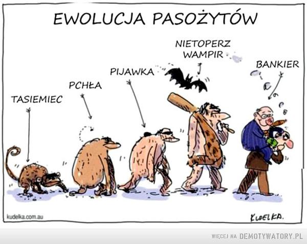 Ewolucja pasożytów –  Ewolucja pasożytów:Tasiemiec, pchła, pijawka, nietoperz wampir, bankier