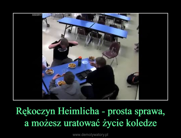 Rękoczyn Heimlicha - prosta sprawa,a możesz uratować życie koledze –