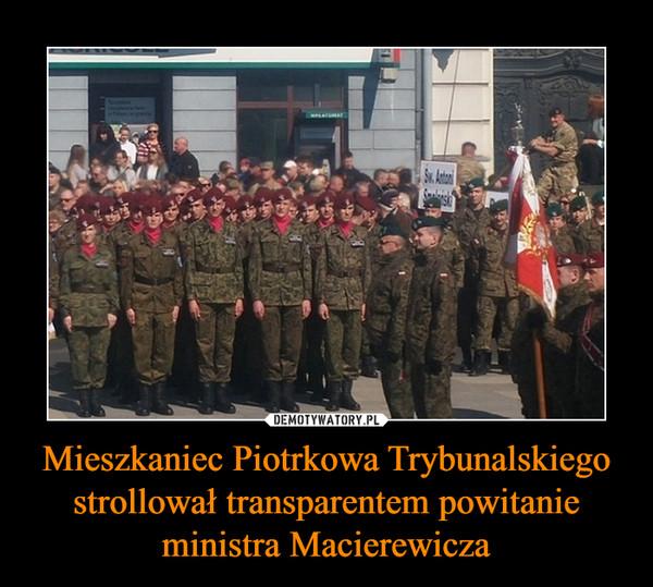 Mieszkaniec Piotrkowa Trybunalskiego strollował transparentem powitanie ministra Macierewicza –