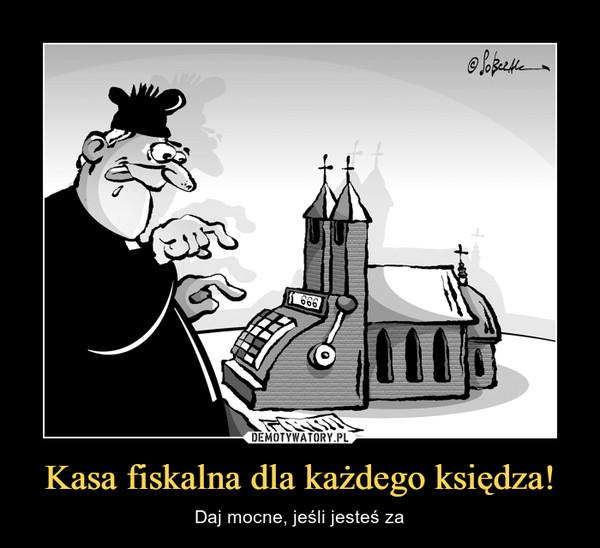 Kasa fiskalna dla każdego księdza! – Daj mocne, jeśli jesteś za