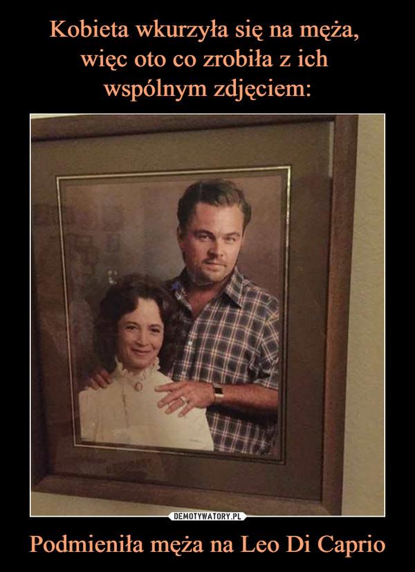 Podmieniła męża na Leo Di Caprio –