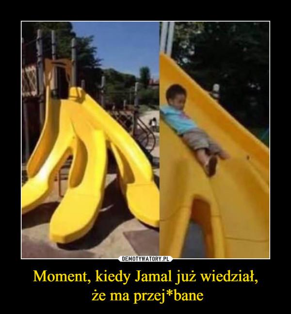 Moment, kiedy Jamal już wiedział, że ma przej*bane –
