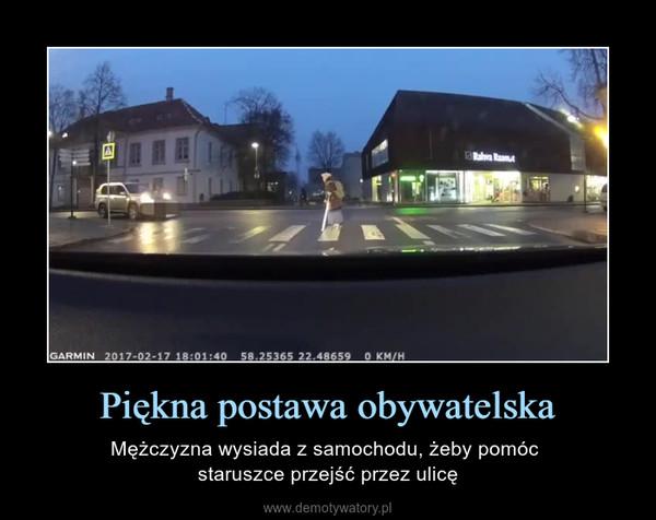 Piękna postawa obywatelska – Mężczyzna wysiada z samochodu, żeby pomóc staruszce przejść przez ulicę