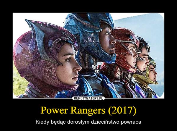 Power Rangers (2017) – Kiedy będąc dorosłym dzieciństwo powraca