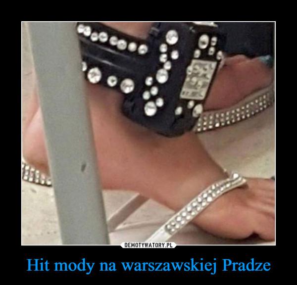 Hit mody na warszawskiej Pradze –