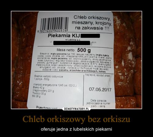 Chleb orkiszowy bez orkiszu