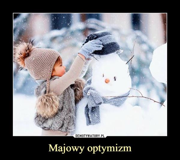 Majowy optymizm –