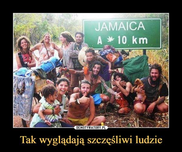 Tak wyglądają szczęśliwi ludzie –  jamaica10 km