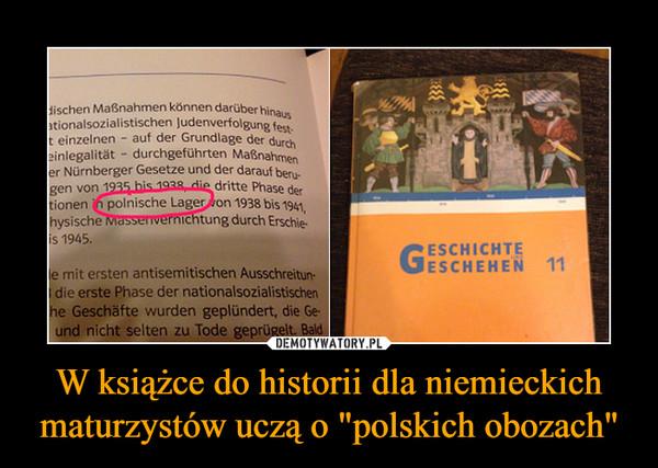 """W książce do historii dla niemieckich maturzystów uczą o """"polskich obozach"""" –"""