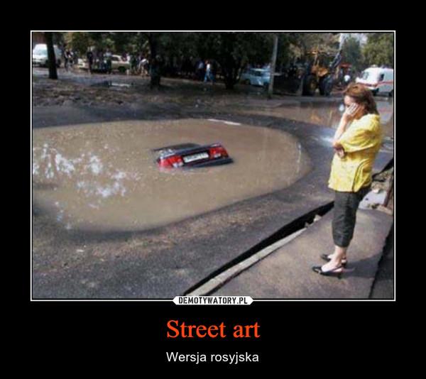 Street art – Wersja rosyjska