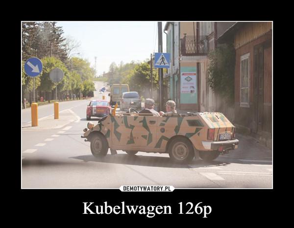 Kubelwagen 126p –