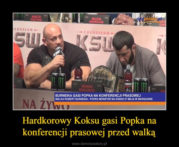 Hardkorowy Koksu gasi Popka na konferencji prasowej przed walką –