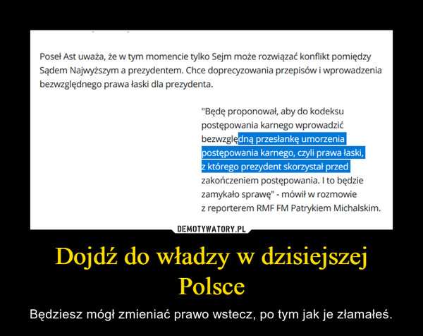 Dojdź do władzy w dzisiejszej Polsce – Będziesz mógł zmieniać prawo wstecz, po tym jak je złamałeś.