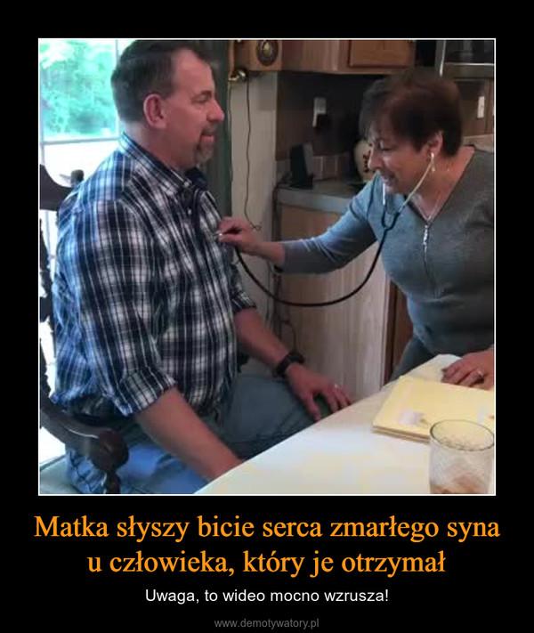 Matka słyszy bicie serca zmarłego syna u człowieka, który je otrzymał – Uwaga, to wideo mocno wzrusza!