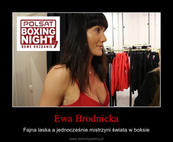 Ewa Brodnicka – Fajna laska a jednocześnie mistrzyni świata w boksie