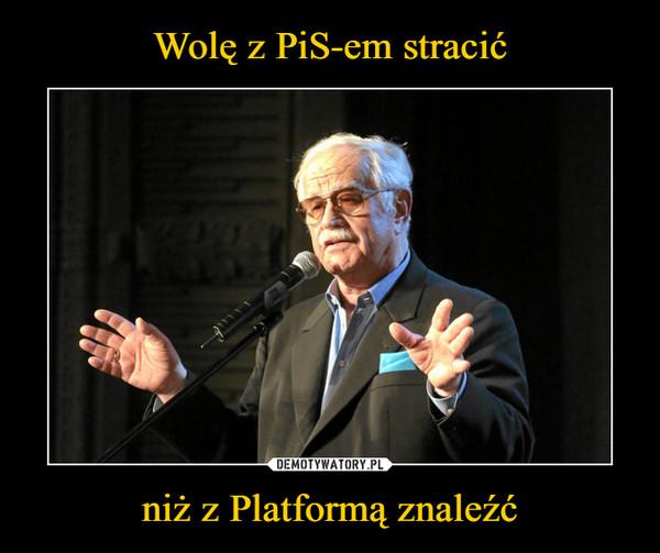 niż z Platformą znaleźć –