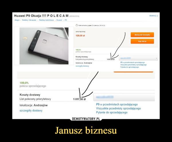 Janusz biznesu –  Huawei P9 Okazja !!!!! POLECAMList polecony priorytetowy 1017,00 złlokalizacja: Andrzejówszczegóły dostawy